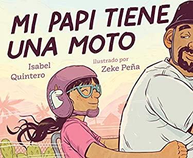 Mi papi tiene una moto (Spanish Edition)
