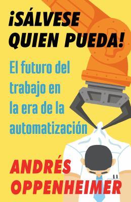 Slvese quien pueda!: El futuro del trabajo en la era de la automatizacin (Spanish Edition)