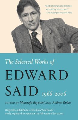 The Selected Works of Edward Said, 1966 - 2006