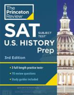 Princeton Review SAT Subject Test U.S. History Prep, 3rd Edition: 3 Practice Tests + Content Review + Strategies & Techniques (College Test Preparatio