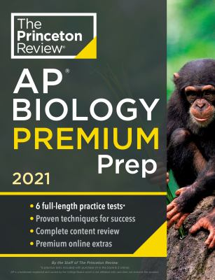 Princeton Review AP Biology Premium Prep, 2021: 6 Practice Tests + Complete Content Review + Strategies & Techniques (College Test Preparation)