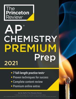 Princeton Review AP Chemistry Premium Prep, 2021: 7 Practice Tests + Complete Content Review + Strategies & Techniques (College Test Preparation)