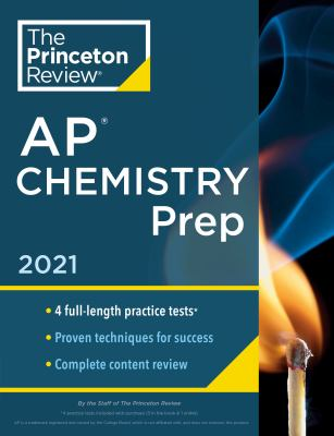 Princeton Review AP Chemistry Prep, 2021: 4 Practice Tests + Complete Content Review + Strategies & Techniques (College Test Preparation)