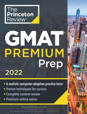 Princeton Review GMAT Premium Prep, 2022: 6 Computer-Adaptive Practice Tests + Review & Techniques + Online Tools (Graduate School Test Preparation)