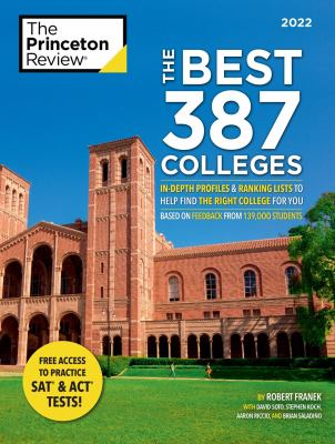 The Best 387 Colleges, 2022: In-Depth Profiles & Ranking Lists to Help Find the Right College For You (College Admissions Guides)