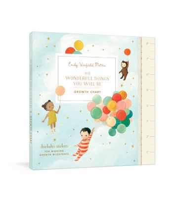 The Wonderful Things You Will Be Growth Chart: Includes Stickers for Marking Growth Milestones