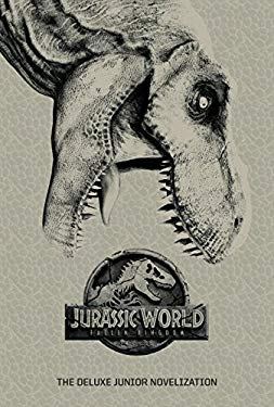 Jurassic World: Fallen Kingdom: The Deluxe Junior Novelization (Jurassic World: Fallen Kingdom)