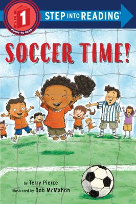 Soccer Time! (Step into Reading)