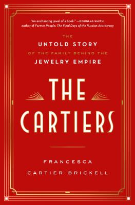 The Cartiers: The Untold Story of the Family Behind the Jewelry Empire as book, audiobook or ebook.