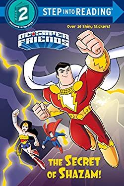 The Secret of Shazam! (DC Super Friends) (Step into Reading)
