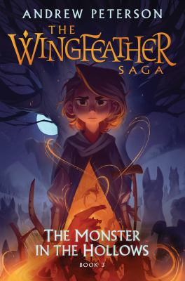 The Monster in the Hollows: The Wingfeather Saga Book 3