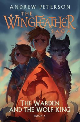 The Warden and the Wolf King: The Wingfeather Saga Book 4
