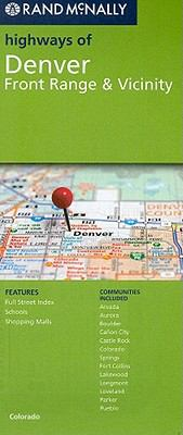 Rand McNally Highways of Denver: Front Range & Vicinity 9780528880902