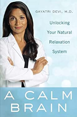 A Calm Brain: Unlocking Your Natural Relaxation System 9780525952695