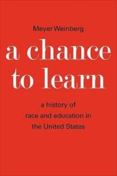 A Chance to Learn: The History of Race and Education in the United States