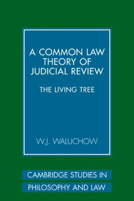 A Common Law Theory of Judicial Review: The Living Tree 9780521122665