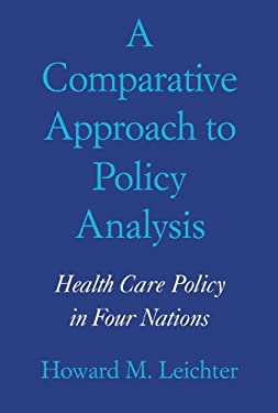 A Comparative Approach to Policy Analysis: Health Care Policy in Four Nations 9780521296014