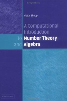 A Computational Introduction to Number Theory and Algebra 9780521851541
