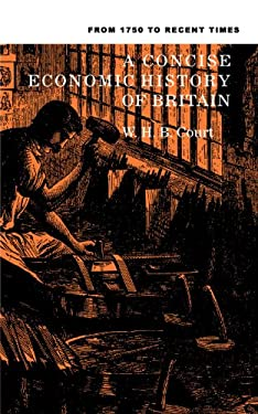 A Concise Economic History of Britain: From 1750 to Recent Times 9780521092173