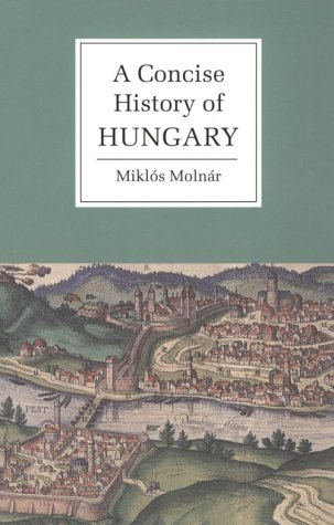A Concise History of Hungary 9780521667364