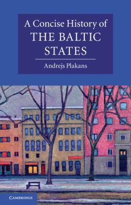 A Concise History of the Baltic States 9780521541558
