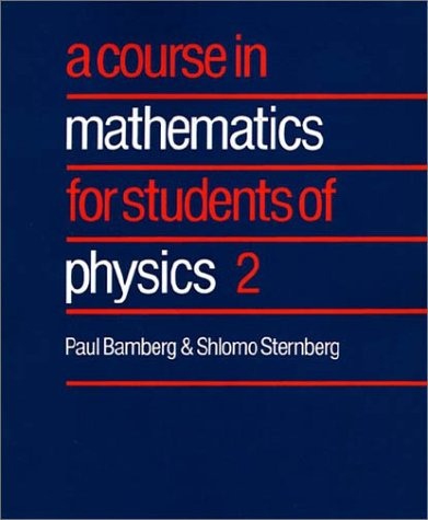 A Course in Mathematics for Students of Physics: 2