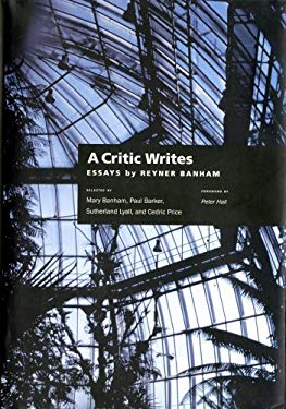 A Critic Writes: Selected Essays by Reyner Banham 9780520088559