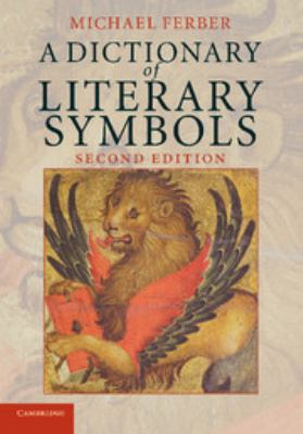 A Dictionary of Literary Symbols 9780521690546