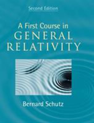A First Course in General Relativity 9780521887052