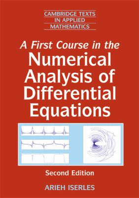 A First Course in the Numerical Analysis of Differential Equations 9780521734905