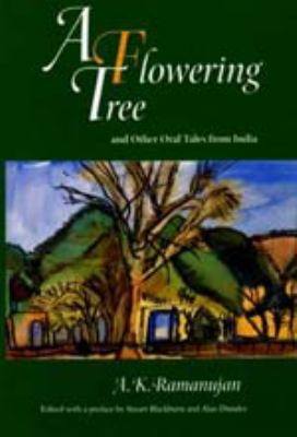 A Flowering Tree and Other Oral Tales from India 9780520203990