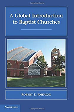 A Global Introduction to Baptist Churches 9780521701709