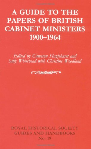 A Guide to the Papers of British Cabinet Ministers 1900 1964 9780521587433