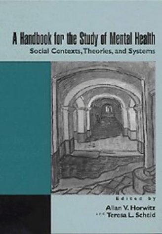 A Handbook for the Study of Mental Health: Social Contexts, Theories, and Systems 9780521567633