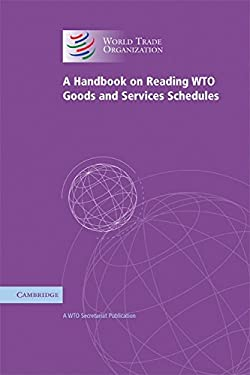 A Handbook on Reading Wto Goods and Services Schedules 9780521706827