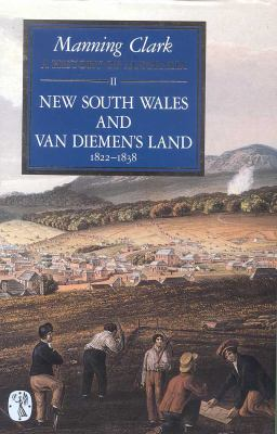 A History of Australia: New South Wales and Van Diemen's Land 1822-1838 9780522838213