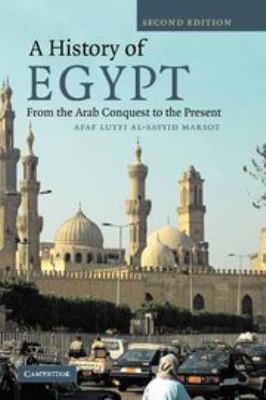 A History of Egypt: From the Arab Conquest to the Present 9780521700764