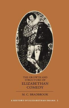 The Growth and Structure of Elizabethan Comedy: Volume 2 9780521295260