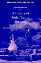 A History of Irish Theatre, 1601-2000 1768818