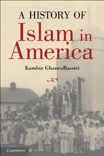 A History of Islam in America: From the New World to the New World Order 9780521614870