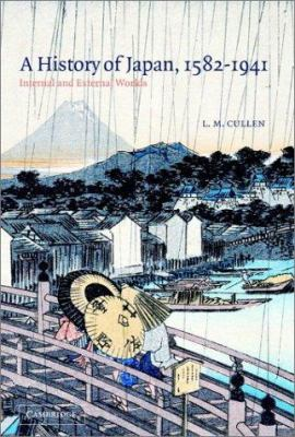A History of Japan, 1582 1941: Internal and External Worlds 9780521529181