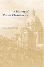 A History of Polish Christianity 9780521364294