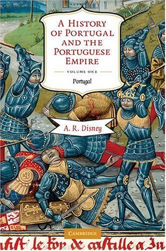 A History of Portugal and the Portuguese Empire: From Beginnings to 1807, Volume I: Portugal 9780521603973