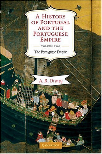 A History of Portugal and the Portuguese Empire, Volume 2: From Beginnings to 1807: The Portuguese Empire 9780521738224