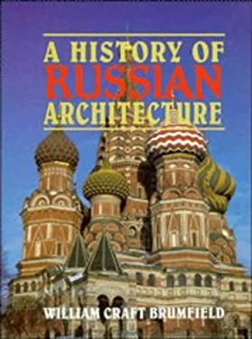A History of Russian Architecture 9780521403337