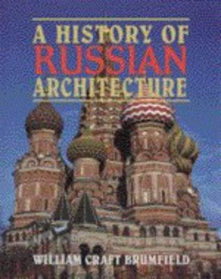 A History of Russian Architecture 9780521597241
