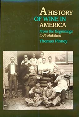 A History of Wine in America: From the Beginnings to Prohibition 9780520062245