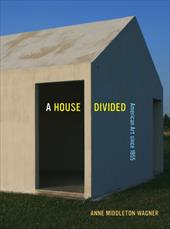 A House Divided: American Art Since 1955 16431705