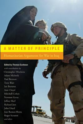 A Matter of Principle: Humanitarian Arguments for War in Iraq 9780520244863