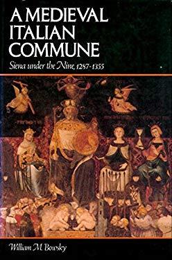 A Medieval Italian Commune: Siena Under the Nine, 1287-1355